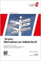 50 Plus Alternativen zur Vollzeit bis 67