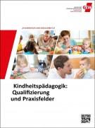 Kindheitspädagogik: Qualifizierung u. Praxisfelder